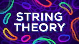 String Theory Explained – What is The True Nature of Reality?