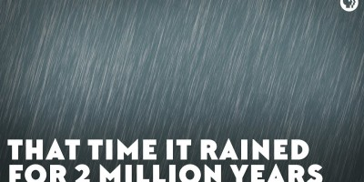 That Time It Rain For Two Million Years