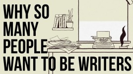 Why So Many People Want To Be Writers [The School Of Life]
